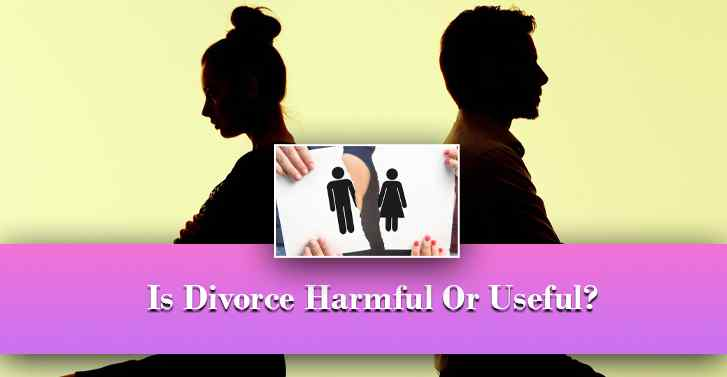 Is Divorce Harmful Or Useful?