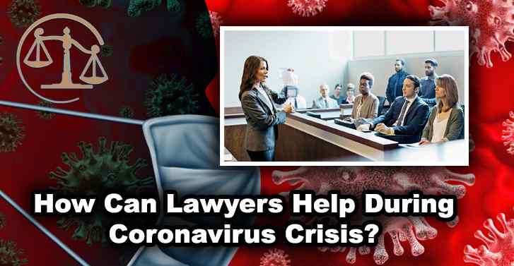 How Can Lawyers Help During Coronavirus Crisis?