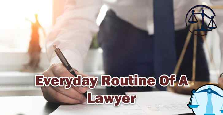 Everyday Routine Of A Lawyer