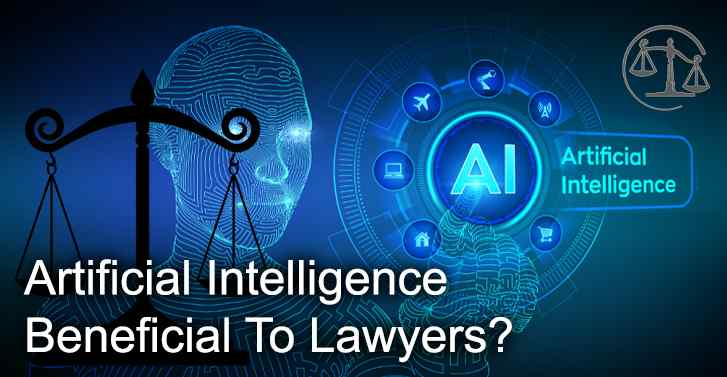 Artificial Intelligence Beneficial To Lawyers?