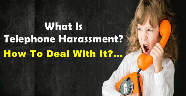 What Is Telephone Harassment? How To Deal With It?