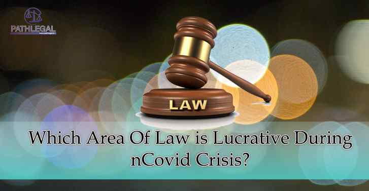 Which Area Of Law is Lucrative During nCovid Crisis?