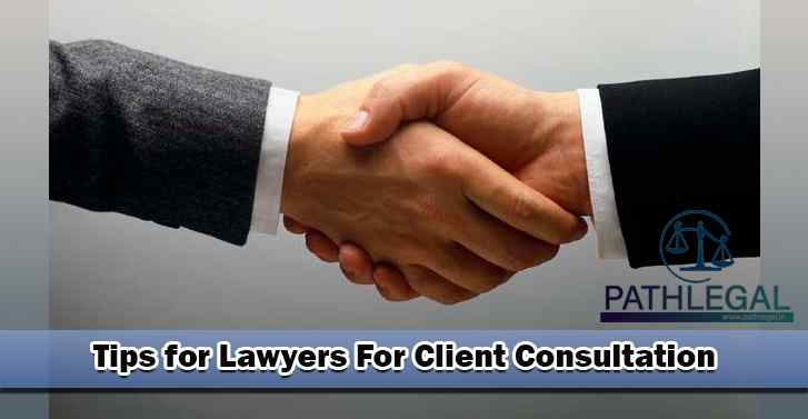Tips for Lawyers For Client Consultation