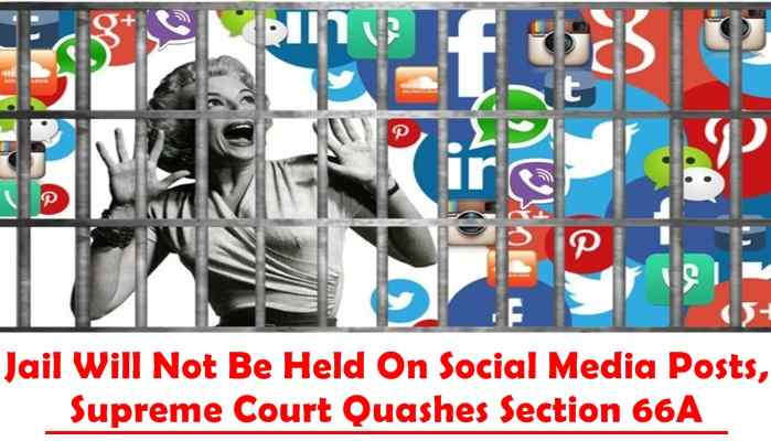 Jail Will Not Be Held On Social Media Posts, Supreme Court Quashes Section 66A