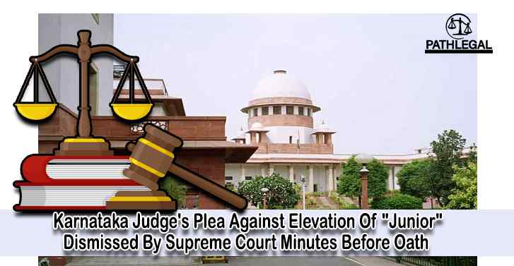 Karnataka Judge Plea Against Elevation Of