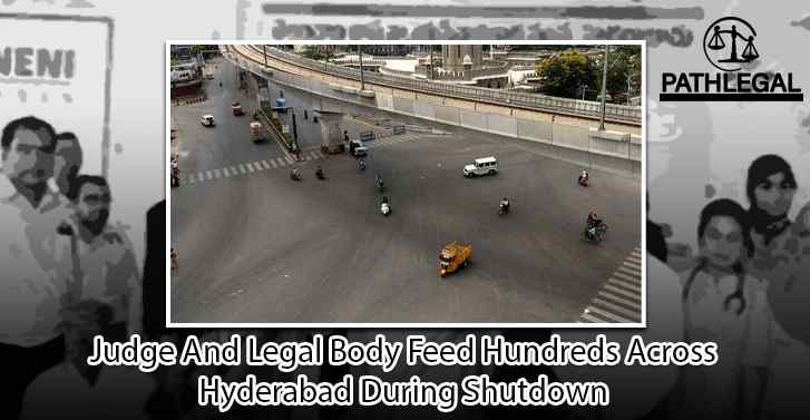 Judge And Legal Body Feed Hundreds Across Hyderabad During Shutdown
