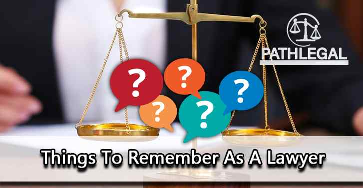 Things To Remember As A Lawyer