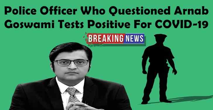 Police Officer Who Questioned Arnab Goswami Tests Positive For COVID-19
