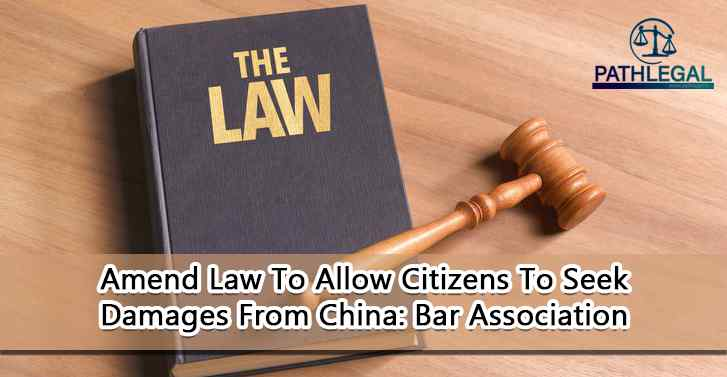 Amend Law To Allow Citizens To Seek Damages From China: Bar Association