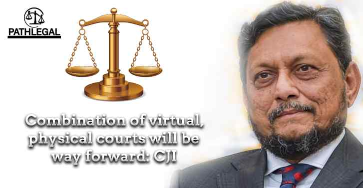 Combination Of Virtual, Physical Courts Will Be Way Forward: CJI