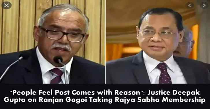 People Feel Post Comes with Reason:Justice Deepak Gupta on Rajya Sabha Membership Of Ranjan Gogoi