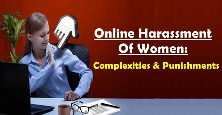 Online Harassment Of Women:Complexities And Punishments