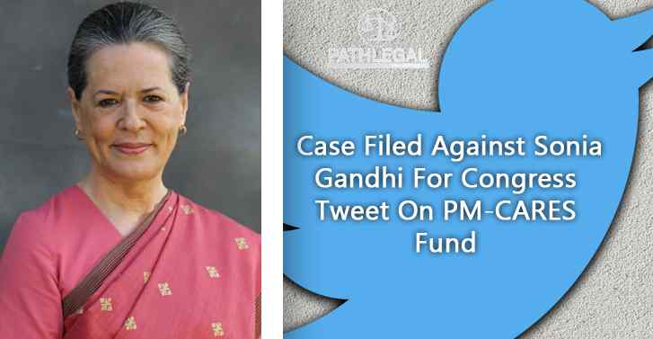 Case Filed Against Sonia Gandhi For Congress Tweet On PM CARES Fund