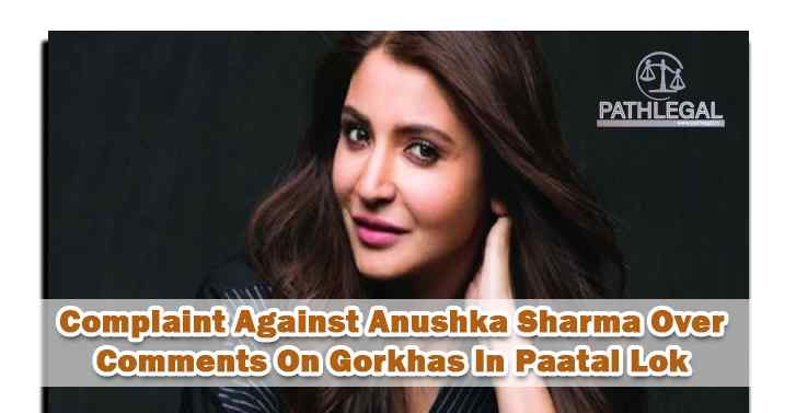 Complaint Against Anushka Sharma Over Comments On Gorkhas In Paatal Lok