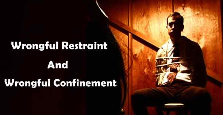 Wrongful Restraint And Wrongful Confinement
