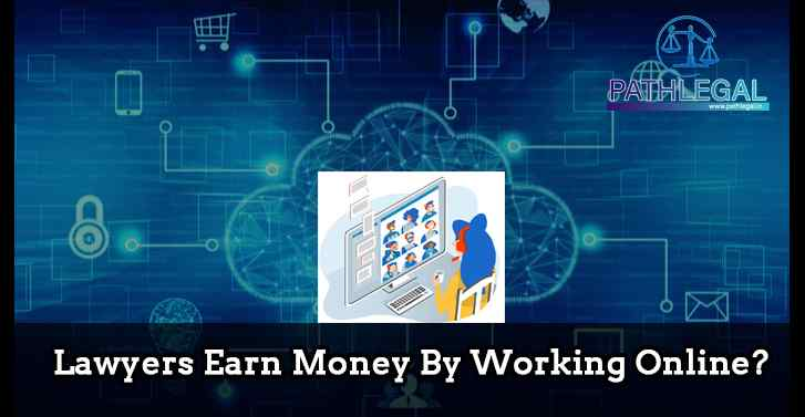 Lawyers Earn Money By Working Online?