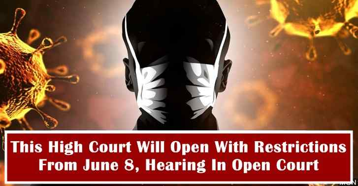 This High Court Will Open With Restrictions From June 8, Hearing In Open Court