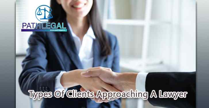Types Of Clients Approaching A Lawyer