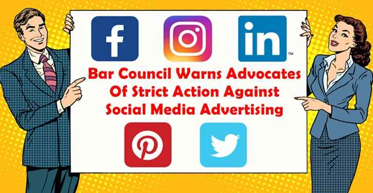 Bar Council Warns Advocates Of Strict Action Against Social Media Advertising