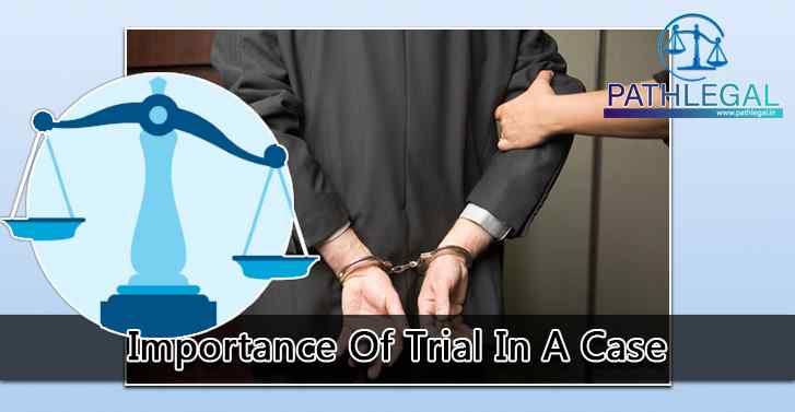 Importance Of Trial In A Case