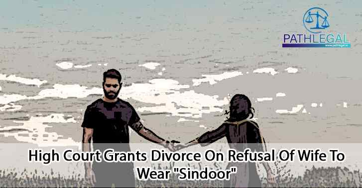 High Court Grants Divorce On Refusal Of Wife To Wear