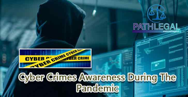 Cyber Crimes Awareness During The Pandemic