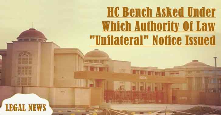 HC Bench Asked Under Which Authority Of Law