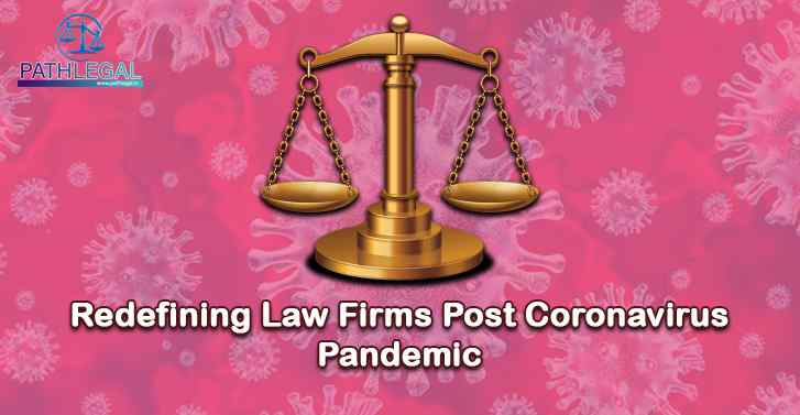 Redefining Law Firms Post Coronavirus Pandemic