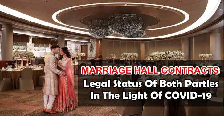 MARRIAGE HALL CONTRACTS:Legal Status Of Both Parties In The Light Of COVID-19