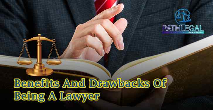 Benefits And Drawbacks Of Being A Lawyer