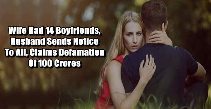 Wife Had 14 Boyfriends, Husband Sends Notice To All, Claims Defamation Of 100 Crores