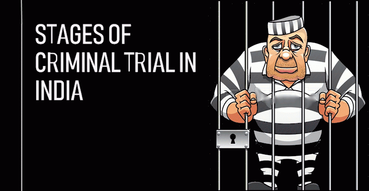 Various Stages Of Criminal Trial In India