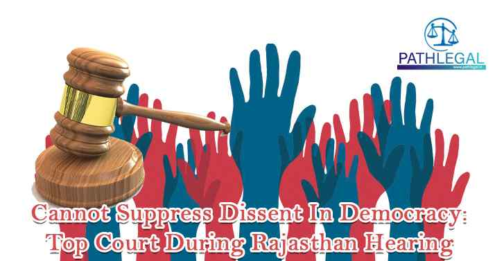 Cannot Suppress Dissent In Democracy: Top Court During Rajasthan Hearing