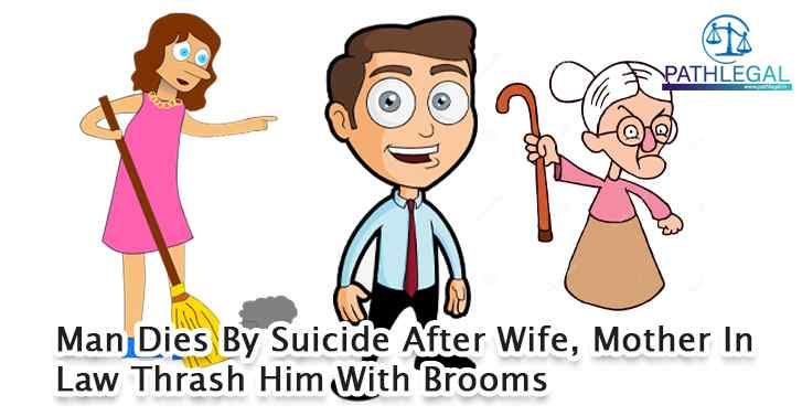 Man Dies By Suicide After Wife, Mother In Law Thrash Him With Brooms