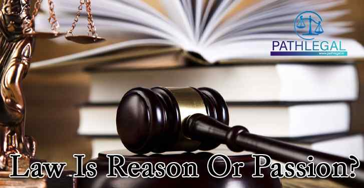 Law Is Reason Or Passion?