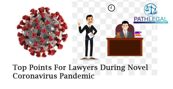 Top Points For Lawyers During Novel Coronavirus Pandemic