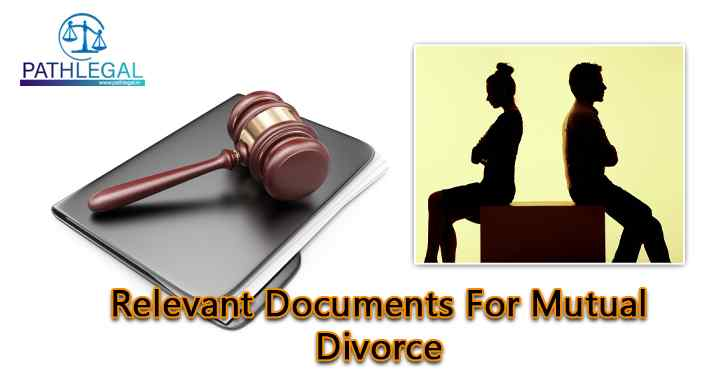 Relevant Documents For Mutual Divorce