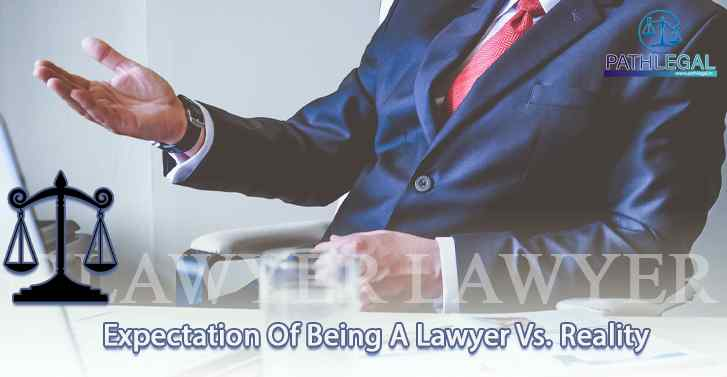 Expectation Of Being A Lawyer Vs. Reality