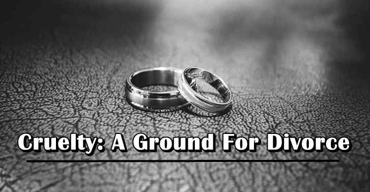 Cruelty: A Ground For Divorce