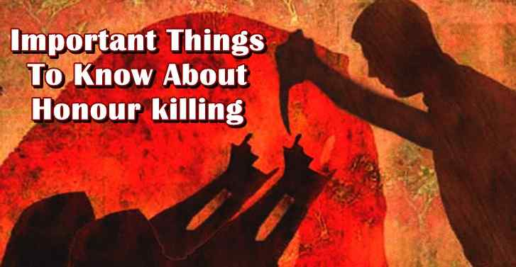 Important Things To Know About Honour killing