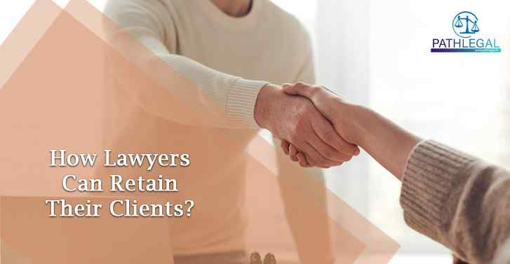 How Lawyers Can Retain Their Clients?