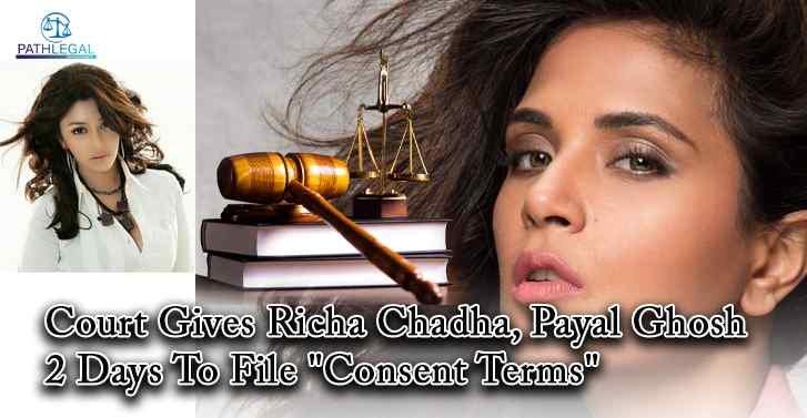 Court Gives Richa Chadha, Payal Ghosh 2 Days To File
