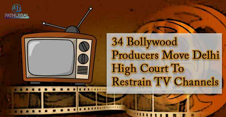 34 Bollywood Producers Move Delhi High Court To Restrain TV Channels