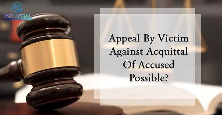 Appeal By Victim Against Acquittal Of Accused Possible?