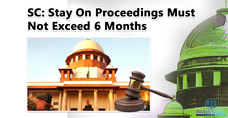 SC: Stay On Proceedings Must Not Exceed 6 Months