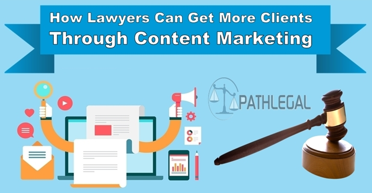 How Lawyers Can Get More Clients Through Content Marketing