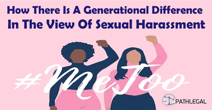 How There Is A Generational Difference In The View Of Sexual Harassment