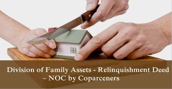 Division of Family Assets - Relinquishment Deed – NOC by Coparceners