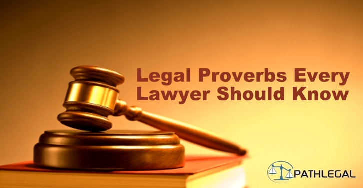 Legal Proverbs Every Lawyer Should Know