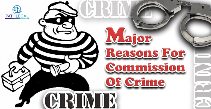 Major Reasons For Commission Of Crime